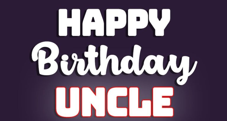 happy birthday uncle 2021 wishes